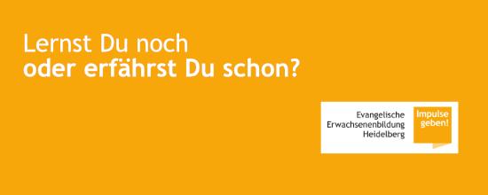 Lernst Du noch oder erfährst Du schon?; Quelle: EEB Heidelberg